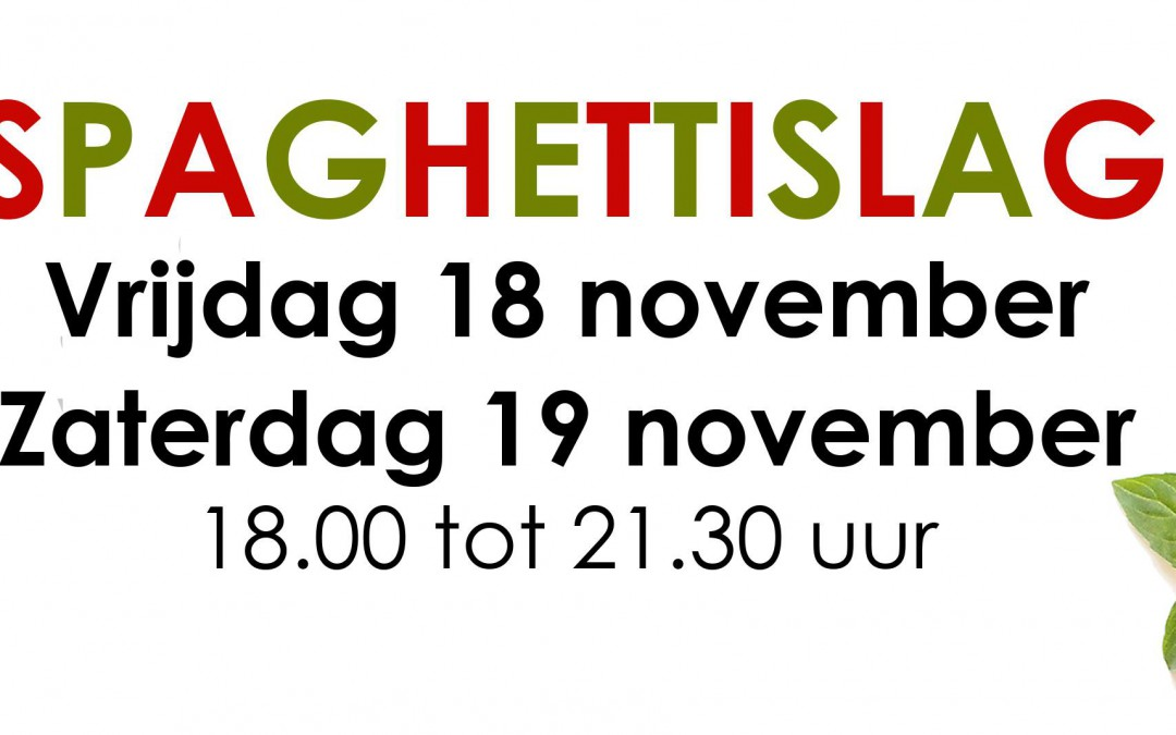 Welkom op de spaghettislag op 18 en 19 november 2016